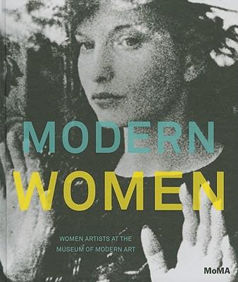 Modern Women By Butler, Cornelia (EDT)/ Schwartz, Alexandra (EDT)/ Adler, Esther (CON)/ Antonelli, Paola (CON)/ Armstrong, Carol (INT)